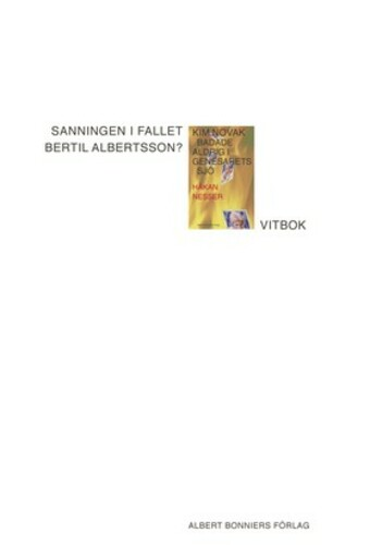 The Truth in the Case of Bertil Albertsson?